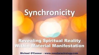 Synchronicity - Revealing Spiritual Reality Within Material Manifestation